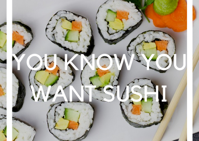 You Know You Want Sushi